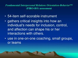 Fundamental Interpersonal Relations Orientation-Behavior™  (FIRO-B®) assessment
