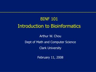 BINF 101  Introduction to Bioinformatics