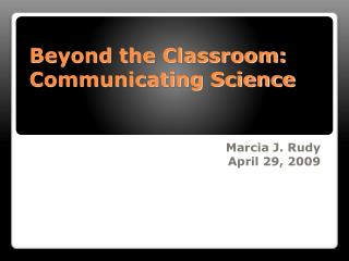 Beyond the Classroom: Communicating Science