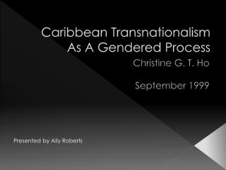 Caribbean Transnationalism As A Gendered Process