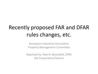 Recently proposed FAR and DFAR rules changes, etc.