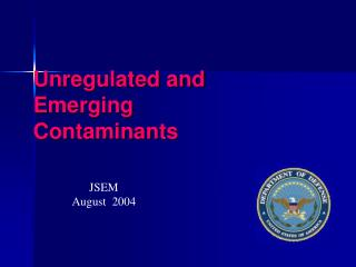 Unregulated and Emerging Contaminants