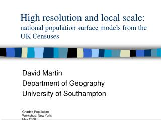 High resolution and local scale:  national population surface models from the UK Censuses