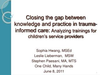Closing the gap between knowledge and practice in trauma-informed care:  Analyzing trainings for  children's service p
