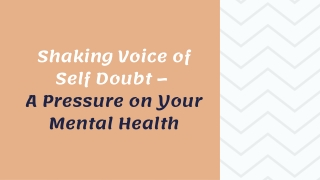 Shaking Voice of Self Doubt – A Pressure on Your Mental Health