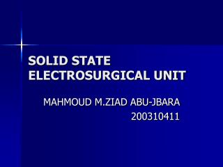 SOLID STATE ELECTROSURGICAL UNIT