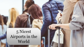 5 Nicest Airports in the World