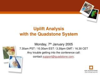 Uplift Analysis with the Quadstone System