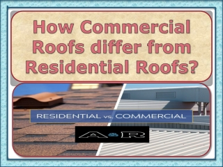 How Commercial Roofs Differ From Residential Roofs?