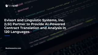 Evisort and Linguistic Systems, Inc. (LSI) Partner to Provide AI-Powered Contract Translation and Analysis in 120 Langua