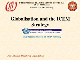 Globalisation and the ICEM Strategy