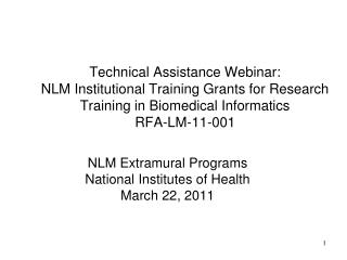 Technical Assistance Webinar: NLM Institutional Training Grants for Research Training in Biomedical Informatics RFA-LM-1