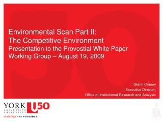 Environmental Scan Part II: The Competitive Environment Presentation to the Provostial White Paper Working Group – Aug