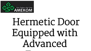 Hermetic Door – Equipped with Advanced Features