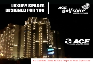 Ready to Move Project in Noida Expressway - Ace Golfshire
