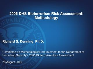 2006 DHS Bioterrorism Risk Assessment:  Methodology