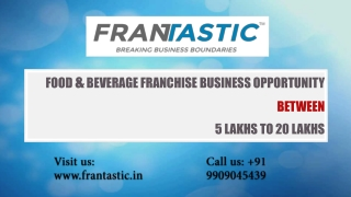 Food & Beverage Franchise Business Opportunity Between 5 Lakhs To 20 Lakhs