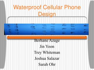 Waterproof Cellular Phone Design
