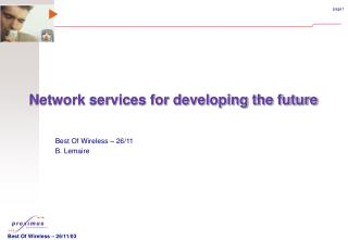 Network services for developing the future