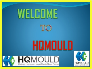 HQMOULD - Choosing The Right Plastic Mould Manufacturer