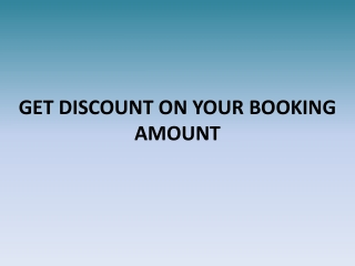 GET DISCOUNT ON YOUR BOOKING AMOUNT