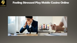 Feeling Stressed Play Mobile Casino Online