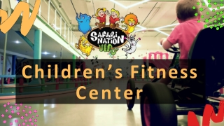 Children's Fitness Center & Jumping Places   The Safari Nation