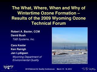 The What, Where, When and Why of Wintertime Ozone Formation   Results of the 2009 Wyoming Ozone Technical Forum