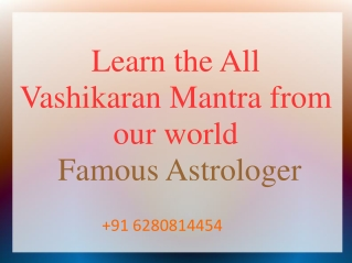 Mohini vashikraran mantra by black magic specialist 91 6280814454