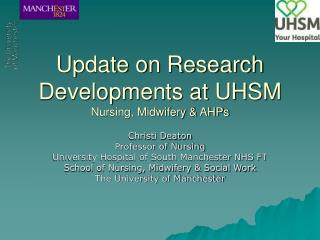 Update on Research Developments at UHSM Nursing, Midwifery & AHPs