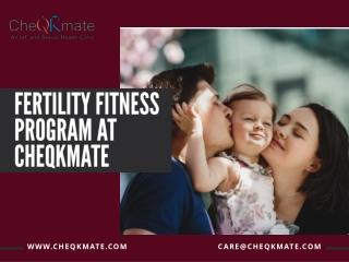 FERTILITY FITNESS PROGRAM AT CHEQKMATE