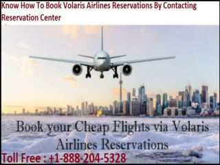 Know How To Book Volaris Airlines Reservations By Contacting Reservation Center