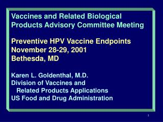 Vaccines and Related Biological Products Advisory Committee Meeting   Preventive HPV Vaccine Endpoints November 28-29, 2