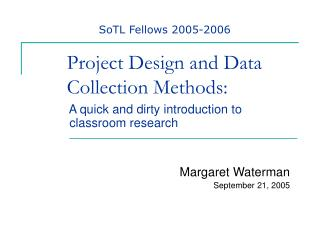 Project Design and Data  Collection Methods: