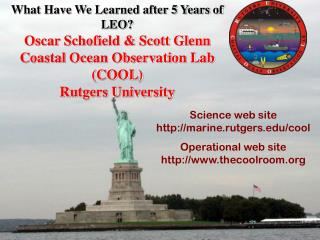 What Have We Learned after 5 Years of LEO? Oscar Schofield & Scott Glenn  Coastal Ocean Observation Lab (COOL) Rutge