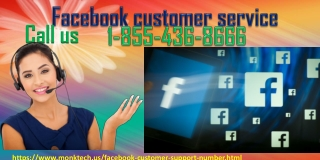 Avail Facebook Customer Service To Gain Proper Direction From Experts 1-855-436-8666