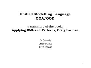 Unified Modelling Language OOA/OOD a summary of the book: Applying UML and Patterns, Craig Larman