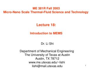 ME 381R Fall 2003 Micro-Nano Scale Thermal-Fluid Science and Technology Lecture 18: Introduction to MEMS