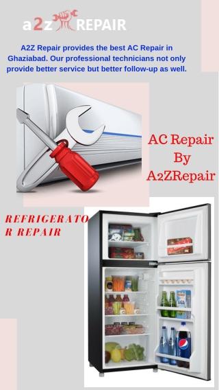 Refrigerator Repair and Ac Repair By A2z Repair