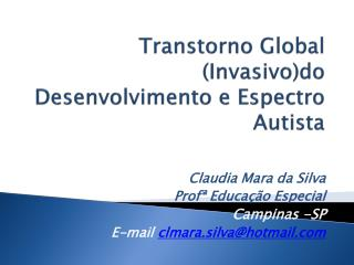 Transtorno Global (Invasivo)do Desenvolvimento e Espectro Autista