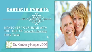 Makeover Your Smile with the help of cosmetic dentistry Irving Texas!