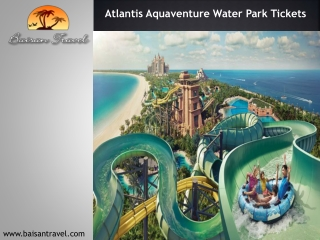 Get benefits of Atlantis Aquaventure Water Park Tickets with tour Packages