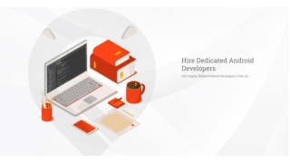 Hire Dedicated Andoid App Development For Your Project