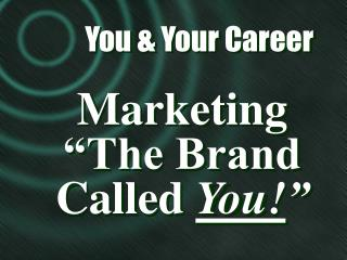 You & Your Career