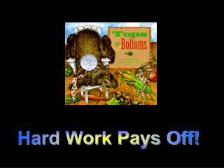 Hard Work Pays Off!