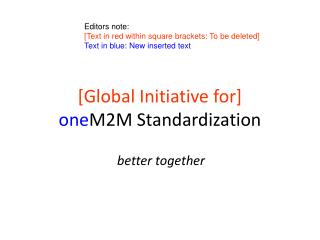 [Global Initiative for] one M2M Standardization