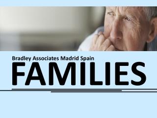 Bradley Associates Madrid Spain - Families