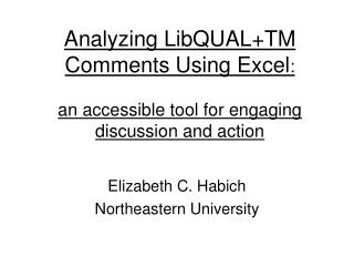 Analyzing LibQUAL+TM Comments Using Excel : an accessible tool for engaging discussion and action