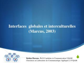 Interfaces  globales et interculturelles (Marcus, 2003)