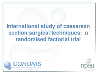International study of caesarean section surgical techniques: a randomised factorial trial